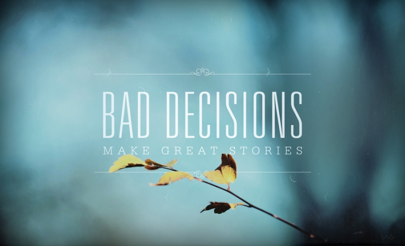 quotes quotation bad decisions