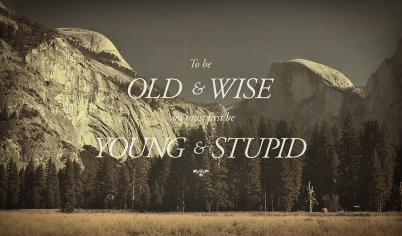 quotes quotation old wise young stupidy