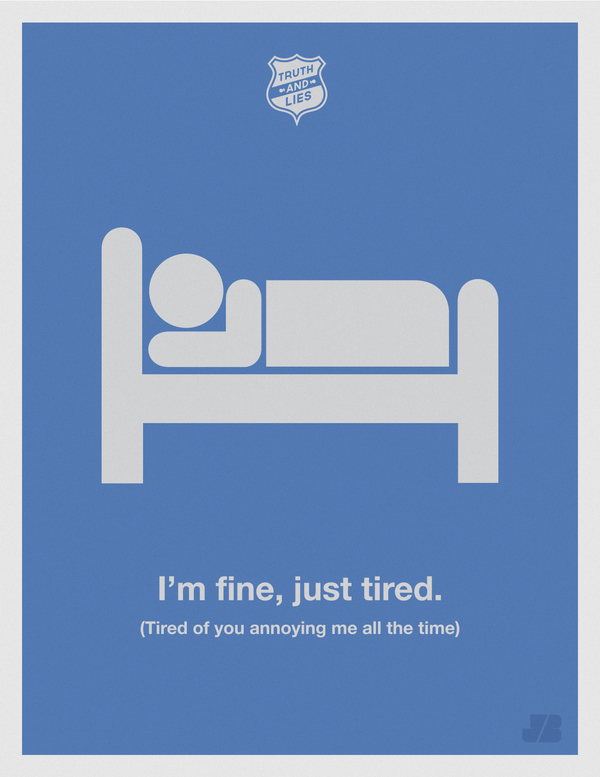 Truth and Lies funny posters - Humor series  Graphic Design -  I'm fine just tired